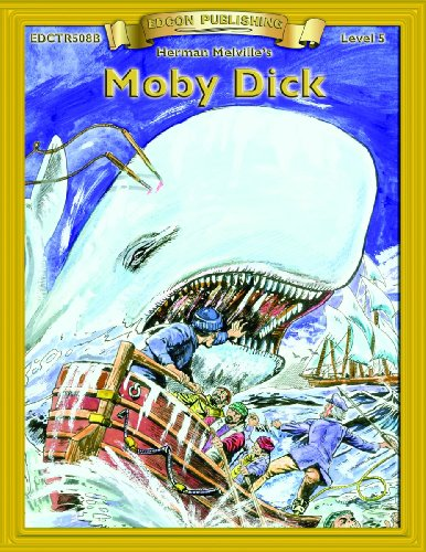Moby Dick (Bring the Classics to Life: Herman Melville