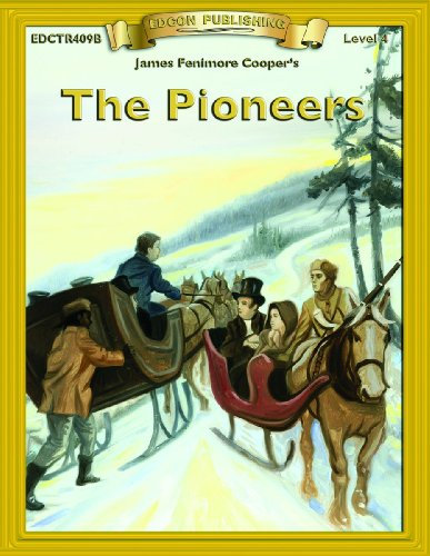 9781555763589: The Pioneers (Bring the Classics to Life: Level 4)