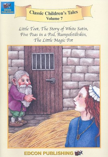 9781555765521: Children's Classic Tales, Vol. 7 (Little Toot / The Story of White Satin / Five Peas in a Pod / Rumpelstiltskin / The Little Magic Pot) (Classic Children's Tales)