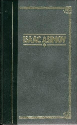 Isaac Asimov: Six Unabridged Novels; The Foundation: Asimov, Isaac