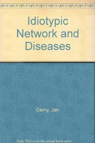 Idiotypic Networks And Diseases: Cerny, Jan & Jacques Hiernaux, Eds.