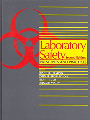 Laboratory Safety: Principles and Practices: Fleming D et