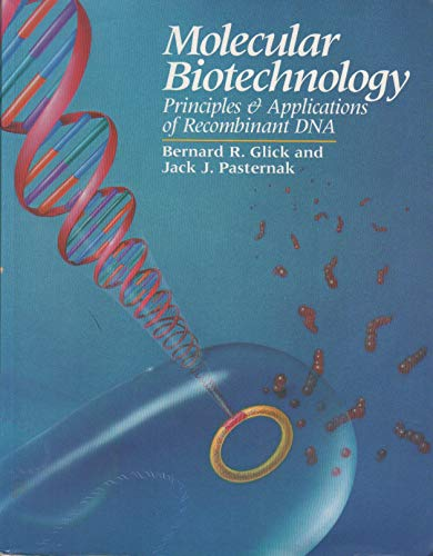 Molecular Biotechnology: Principles and Applications of Recombinant: Glick, Bernard R.,