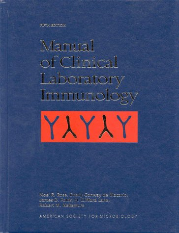 Manual of Clinical Laboratory Immunology: Rose, Noel R.