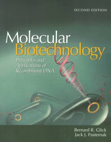 Molecular Biotechnology: Principles and Applications of Recombinant: Bernard R. Glick,