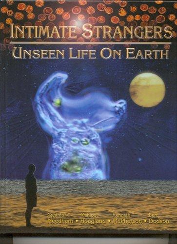 Intimate Strangers: Unseen Life On Earth (2000 Copyright): Cynthia Needham, Mahlon Hoagland, ...
