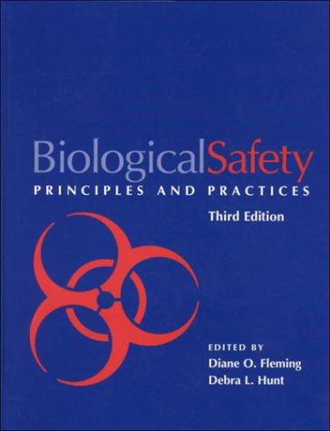 Biological Safety: Principles and Practices (BIOLOGICAL SAFETY: Hunt
