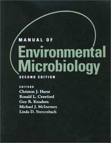Manual of Environmental Microbiology (Second Edition): Hurst, C J