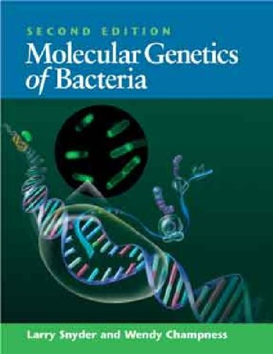 Molecular Genetics of Bacteria: Wendy Champness; Larry
