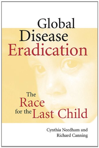 9781555812256: Global Disease Eradication The Race for the Last Child