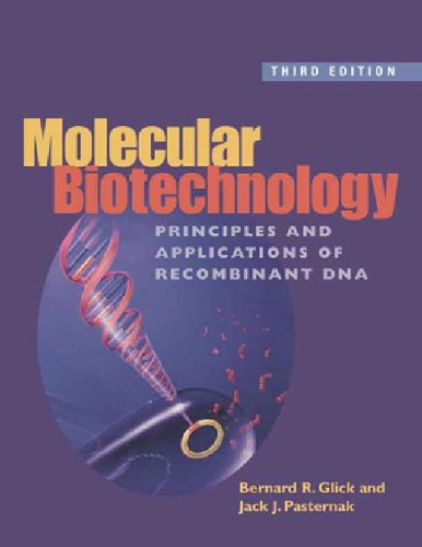 Molecular Biotechnology: Principles and Applications of Recombinant DNA: Glick, Bernard R.; ...