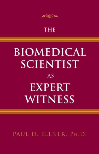 9781555813451: The Biomedical Scientist As Expert Witness: The Biomedical Scientist As Expert Witness