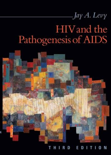 HIV and the Pathogenesis of AIDS, 3rd Edition: Jay A. Levy