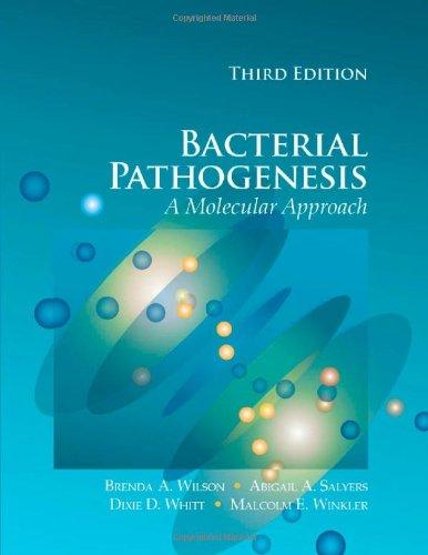 Bacterial Pathogenesis: A Molecular Approach: Malcolm E. Winkler,