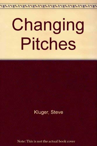 Changing Pitches (Old Edition): Steve Kluger