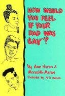9781555831882: How Would You Feel If Your Dad Was Gay