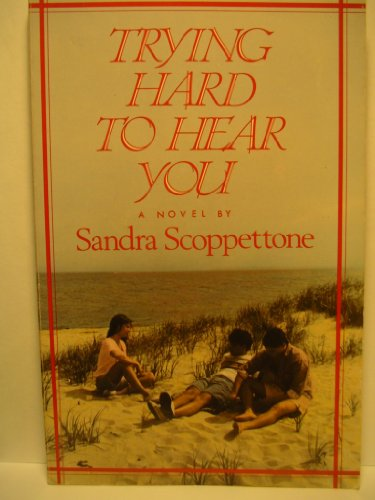 Trying Hard To Hear You (Old Edition) (1555831966) by Scoppettone, Sandra