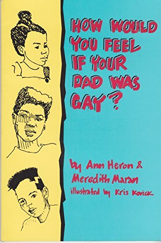 9781555832438: How Would You Feel If Your Dad Was Gay?