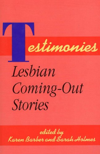 Testimonies : Lesbian Coming Out Stories: Karen Barber; Sarah