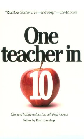 One Teacher in Ten: Gay and Lesbian: Jennings, Kevin [Editor]