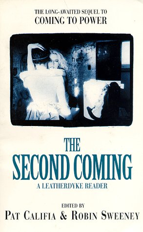 The Second Coming: A Leatherdyke Reader: Pat Califia, Patrick Califia-Rice