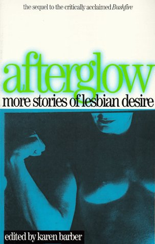 Afterglow: More Stories of Lesbian Desire (Lace: Barber, Karen