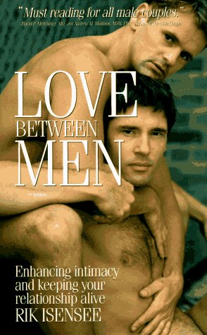 9781555833626: Love Between Men: Enhancing Intimacy and Keeping Your Relationship Alive