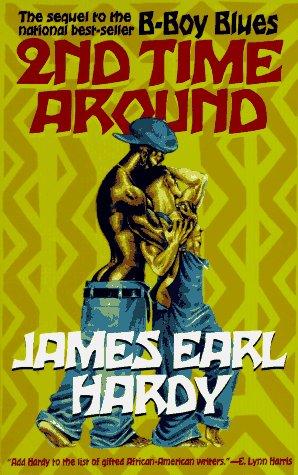 2nd Time Around (A B-Boy Blues Novel #2): Hardy, James Earl