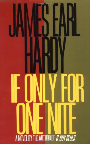 If Only For One Night (B-Boy Blues) (155583373X) by James Earl Hardy