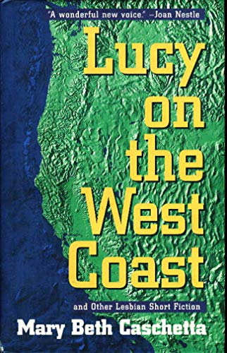 Lucy on the West Coast and Other Lesbian Short Fiction: Mary Beth Caschetta