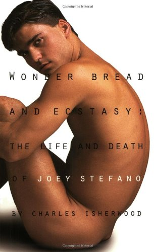 9781555833831: Wonder Bread and Ecstasy: The Life and Death of Joey Stefano