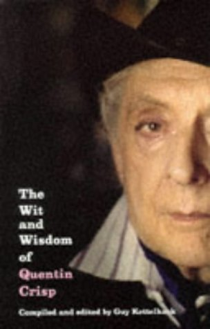 The Wit and Wisdom of Quentin Crisp (Signed): Crisp, Quentin