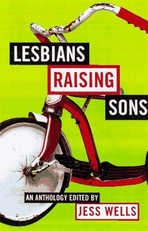 Lesbians Raising Sons: Jess Wells
