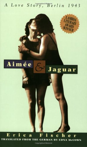 9781555834500: Aima(c)E & Jaguar: A Love Story, Berlin 1943