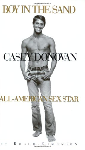 9781555834579: The Boy In Sand: Casey Donovan, All-American Sex Star