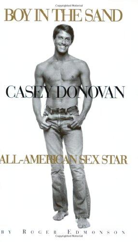 Boy in the Sand: Casey Donovan, All-American Sex Star: Roger Edmonson; Foreword-Jerry Douglas; ...
