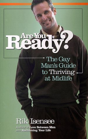 Are You Ready? - The Gay Man's Guide to Thriving at Midlife: Isensee, Rik