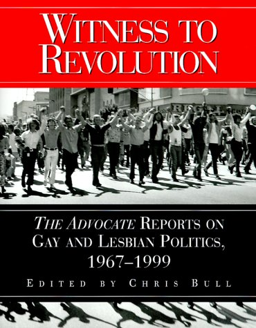 9781555834654: Witness to Revolution: The Advocate Reports on Gay and Lesbian Politics, 1967 - 1999
