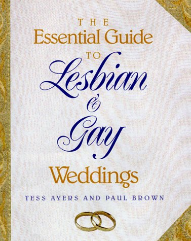 9781555834845: The Essential Guide to Lesbian and Gay Weddings