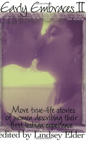 Early Embraces 2: More True-Life Stories of