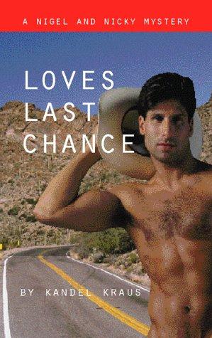 Loves Last Chance: A Nigel and Nicky: Krandall Kraus, Kandel