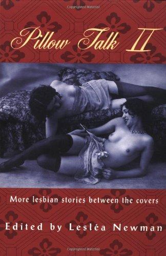 9781555835194: Pillow Talk II: More Lesbian Stories Between the Covers (Pillow Talk 2)