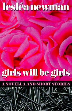 Girls Will Be Girls: Lesl?a Newman