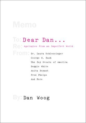 Dear Dan : Apologies from an Imperfect World: Woog, Dan