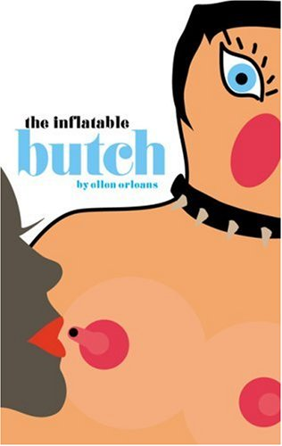 9781555835699: The Inflatable Butch: New Funny Stuff