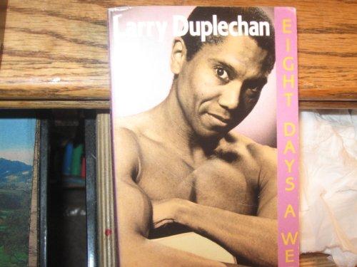 Eight Days A Week: Duplechan, Larry