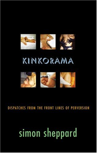 Kinkorama: Dispatches from the Front Lines of Perversion: Sheppard, Simon