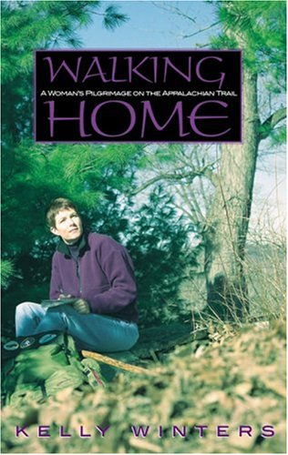Walking Home: A Woman's Pilgrimage on the Appalachian Trail (Official Guides to the ...