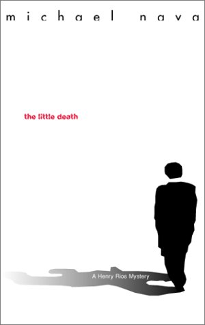 9781555836948: The Little Death: The First Henry Rios Mystery