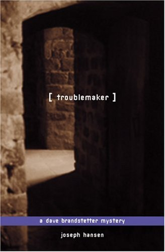 9781555837105: Troublemaker: A Dave Brandstetter Mystery (Dave Brandstetter Mysteries)